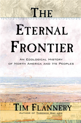 The Eternal Frontier: An Ecological History of North America and Its Peoples Cover Image