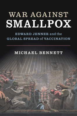 War Against Smallpox: Edward Jenner and the Global Spread of Vaccination Cover Image