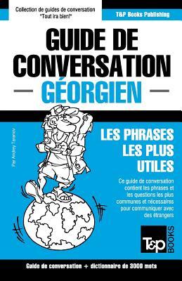 Guide de conversation Français-Géorgien et vocabulaire thématique de 3000 mots (French Collection #128) Cover Image