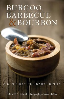 Burgoo, Barbecue, and Bourbon: A Kentucky Culinary Trinity Cover Image