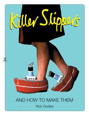 Killer Slippers: And How to Make Them Cover Image