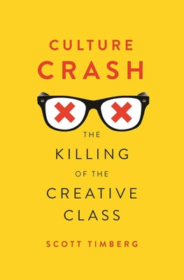 Culture Crash: The Killing of the Creative Class Cover Image