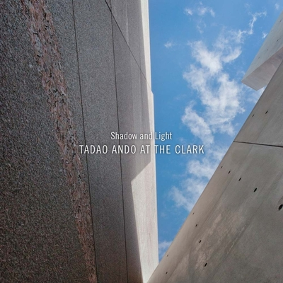 Shadow and Light: Tadao Ando at the Clark Cover Image