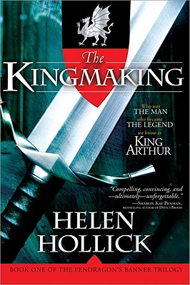 The Kingmaking: Book One of the Pendragon@s Banner Trilogy Cover Image