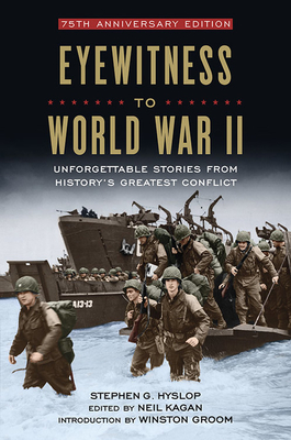 Eyewitness to World War II: Unforgettable Stories From History's Greatest Conflict Cover Image