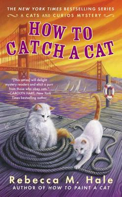 How to Catch a Cat (Cats and Curios Mystery #6) Cover Image