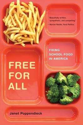 Free for All: Fixing School Food in America (California Studies in Food and Culture #28) Cover Image