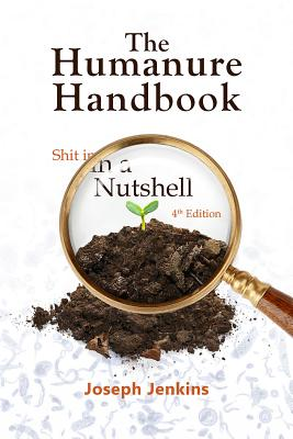 The Humanure Handbook, 4th Edition: Shit in a Nutshell Cover Image