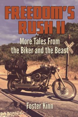 Freedom's Rush II: More Tales from the Biker and the Beast Cover Image