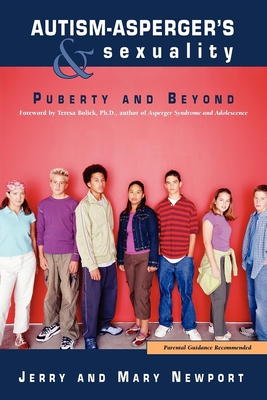 Autism-Asperger's & Sexuality: Puberty and Beyond Cover Image