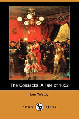 The Cossacks: A Tale of 1852 (Dodo Press) Cover Image