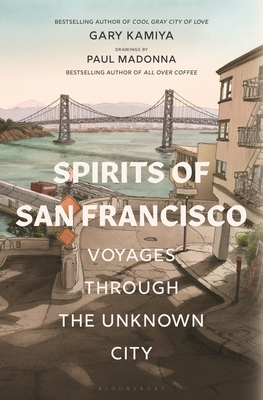 Spirits of San Francisco: Voyages through the Unknown City Cover Image