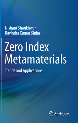 Zero Index Metamaterials: Trends and Applications Cover Image