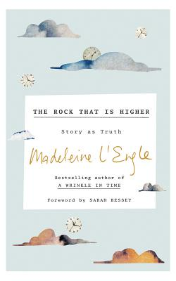 The Rock That Is Higher: Story as Truth Cover Image