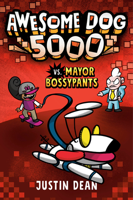 Awesome Dog 5000 vs. Mayor Bossypants (Book 2) Cover Image