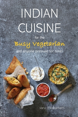 Cover for Indian Cuisine for the Busy Vegetarian