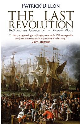The Last Revolution: 1688 and the Creation of the Modern World Cover Image