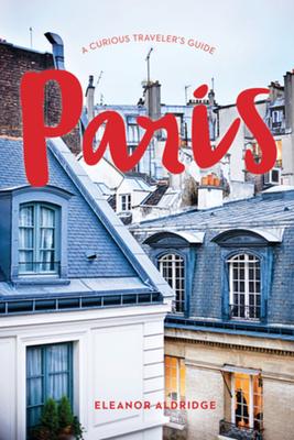 Paris: A Curious Traveler's Guide Cover Image