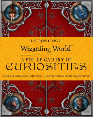 J.K. Rowling's Wizarding World: A Pop-Up Gallery of Curiosities Cover Image