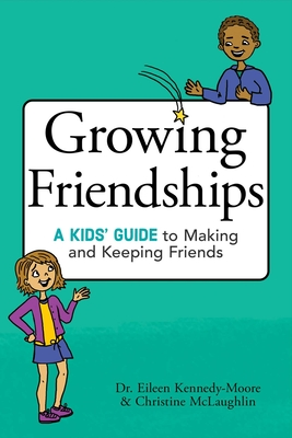 Growing Friendships: A Kids' Guide to Making and Keeping Friends Cover Image