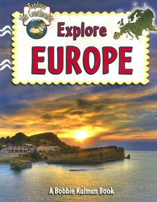 Explore Europe (Explore the Continents #5) Cover Image