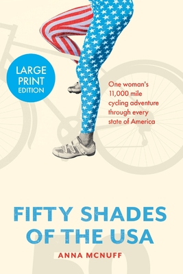 50 Shades Of The USA: One woman's 11,000 mile cycling adventure through every state of America Cover Image