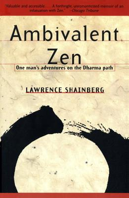 Ambivalent Zen: One Man's Adventures on the Dharma Path (Vintage Departures) Cover Image
