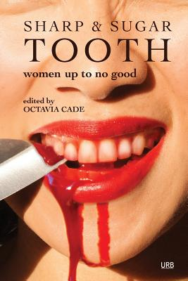 Sharp & Sugar Tooth: Women Up To No Good Cover Image