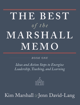 The Best of the Marshall Memo: Book One: Ideas and Action Steps to Energize Leadership, Teaching, and Learning Cover Image
