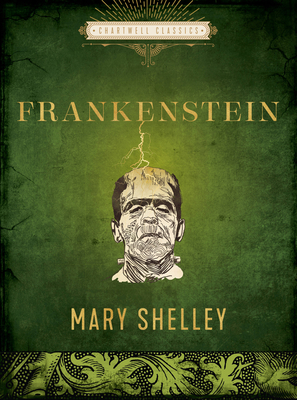 Frankenstein (Chartwell Classics) Cover Image