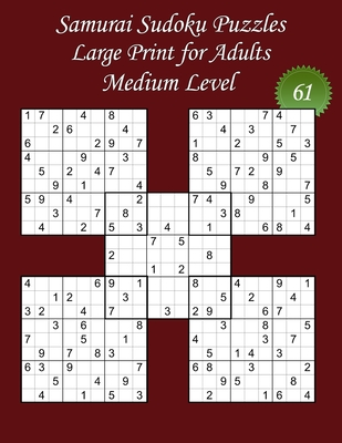 Samurai Sudoku Puzzles - Large Print for Adults - Medium Level - N°61: 100 Medium Puzzles - Big Size (8,5' x 11') and Large Print (22 points) for the Cover Image