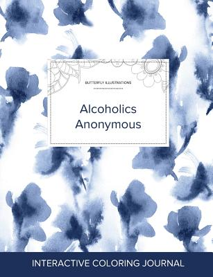 Adult Coloring Journal: Alcoholics Anonymous (Butterfly Illustrations, Blue Orchid) Cover Image