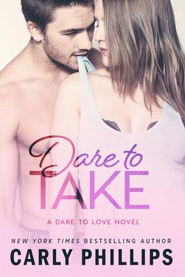 Cover for Dare to Take (Dare to Love #6)