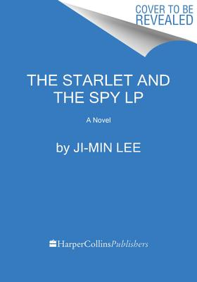 The Starlet and the Spy: A Novel Cover Image