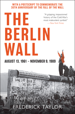 The Berlin Wall: August 13, 1961 - November 9, 1989 Cover Image