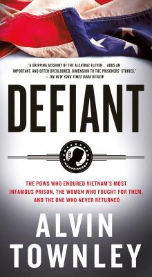 Defiant: The POWs Who Endured Vietnam's Most Infamous Prison Cover Image