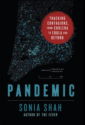 Pandemic: Tracking Contagions, from Cholera to Ebola and Beyond Cover Image