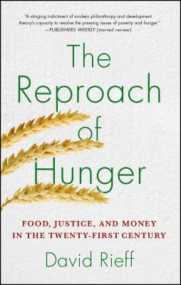 The Reproach of Hunger: Food, Justice, and Money in the Twenty-First Century Cover Image