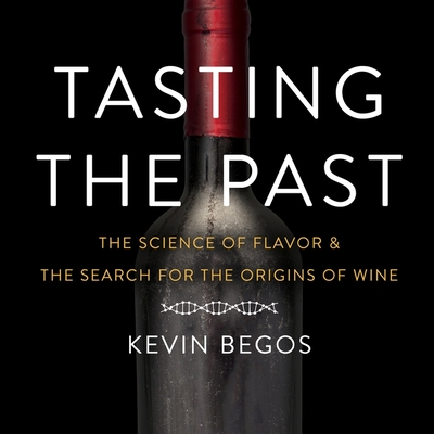 Tasting the Past: The Science of Flavor and the Search for the Origins of Wine Cover Image