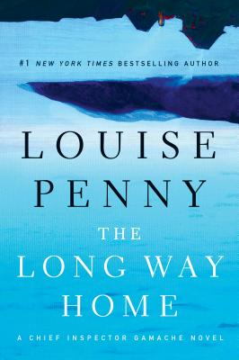 The Long Way Home (Chief Inspector Gamache Novel #10) Cover Image