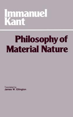 Philosophy of Material Nature: Metaphysical Foundations of Natural Science and Prolegomena Cover Image