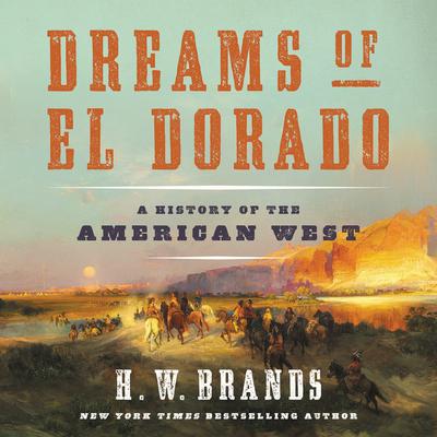 Dreams of El Dorado Lib/E: A History of the American West Cover Image