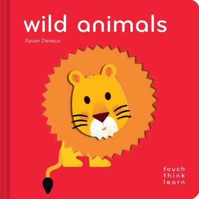 TouchThinkLearn: Wild Animals: (Childrens Books Ages 1-3, Interactive Books for Toddlers, Board Books for Toddlers) Cover Image
