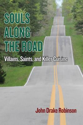 Souls Along The Road: Villains, Saints and Killer Cuisine Cover Image