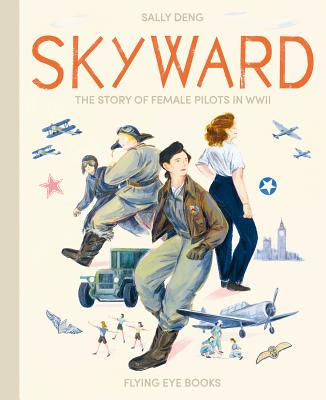 Skyward: The Story of Female Pilots in WWII Cover Image