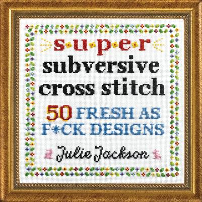 Cover for Super Subversive Cross Stitch