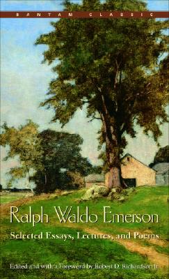Ralph Waldo Emerson: Selected Essays, Lectures and Poems Cover Image