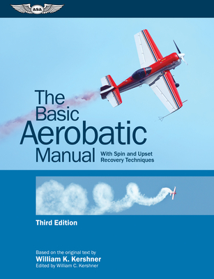 The Basic Aerobatic Manual: With Spin and Upset Recovery Techniques Cover Image