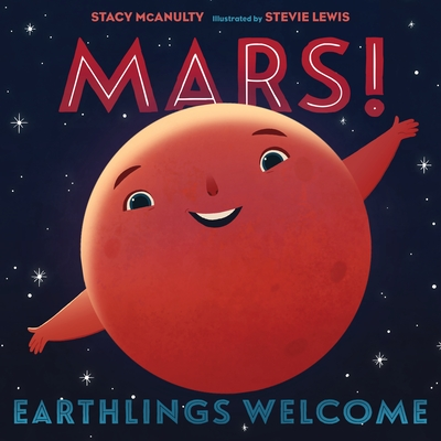 Mars! Earthlings Welcome (Our Universe #5) Cover Image