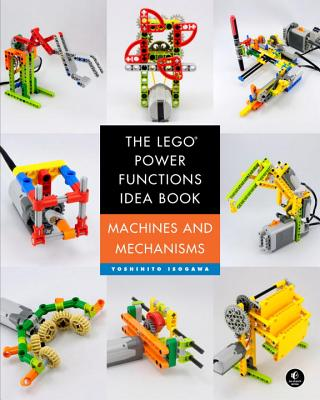 The LEGO Power Functions Idea Book, Volume 1: Machines and Mechanisms Cover Image